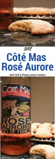2012 Côté Mas Rosé Aurore – At $13, this bottle of French wine is a steal, and the pairing with the soft lemon cookies was irresistible. The brightness of the cookies mixed well with the citrus aspects of the wine, while the other characteristics of the wine enhanced the cookie flavors. The one warning I will give is the wine goes down very easily. Cheers! Ratings 4.5 out 5 | AGlassAfterWork.com