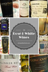 10 Rosé and White Wines – These wines from California and Oregon range from $13-$38. While not every one was a winner, there were a very gems in this group. Cheers! | AGlassAfterWork.com