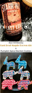 Starr Hill Last Leaf Maple Brown Ale & Pumpkin Spice Election Cookies – The beer is full of fall flavors without tasting like potpourri. It's perfect for enjoying on a crisp fall evening around a fire pit with friends. The cookies have a hint of pleasant pumpkin spice flavor. Pairing the two was a definite success. Cheers! | AGlassAfterWork.com