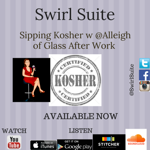 Listen to A Glass After Work talking and drinking kosher wine with The Swirl Suite